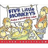 Five Little Monkeys Bake a Birthday Cake (A Five Little Monk…