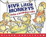 Five Little Monkeys Bake a Birthday Cake (A Five Little Monkeys Story)