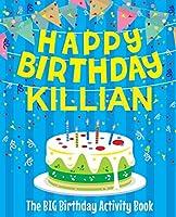 Happy Birthday Killian - The Big Birthday Activity Book: Personalized Children's Activity Book