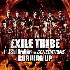 BURNING UP♪EXILE TRIBE [三代目 J Soul Brothers VS GENERATIONS]のCDジャケット