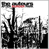 After Murder Park - Expanded Edition by The Auteurs