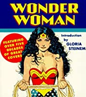 Wonder Woman: Featuring over Five Decades of Great Covers (A Tiny Folio)
