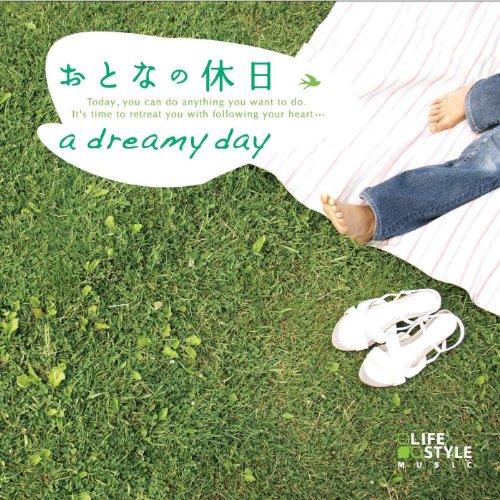 おとなの休日~a dreamy day