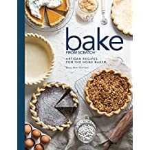 Bake from Scratch: Artisan Recipes for the Home Baker: 2