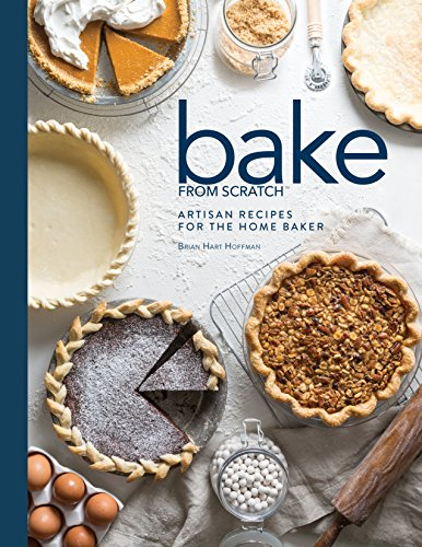Download Bake from Scratch: Artisan Recipes for the Home Baker 1940772486
