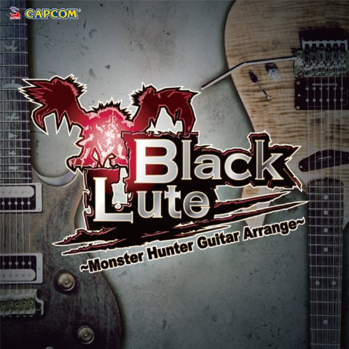 BlackLute~Monster Hunter Guitar Arrange~