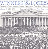 Vol. 2-Winners & Losers: Campaign Songs from the C