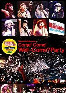 スクールランブル プレゼンツ come ! come ! well-come party [DVD]