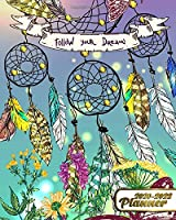 Follow Your Dreams 2020-2022 Planner: Nifty Dream Catcher 3 Year Daily Planner & Organizer with Weekly Spread Views - Three Year Schedule Agenda with Inspirational Quotes, Notes, Vision Boards & More