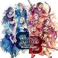 【メーカー特典あり】OCTOPATH TRAVELER Arrangements -Break & Boost- (コースター付)