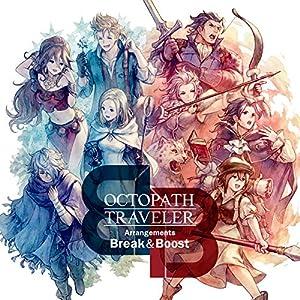 【早期購入特典あり】OCTOPATH TRAVELER Arrangements -Break & Boost- (コースター付)
