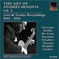 Art of Andres Segovia 3: Rare Recordings 1955-1956