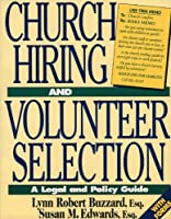 Church Hiring and Volunteer Selection: A Legal and Policy Guide