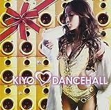 KIYO LOVES DANCEHALL(DVD付)
