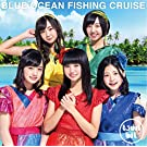 Blue Ocean Fishing Cruise(初回生産限定盤)(DVD付)