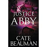 Justice For Abby: Book Six In The Bodyguards Of L.A. County Series