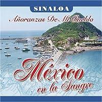 Mexico En La Sangre: Sinaloa