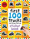First 100 Stickers Trucks and Things That Go: Sticker Book