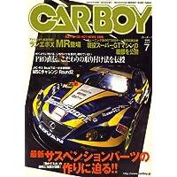 CAR BOY (カーボーイ) 2008年 07月号 [雑誌]