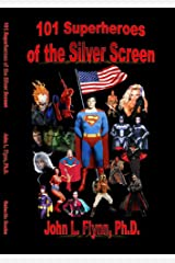 101 Superheroes of the Silver Screen Kindle Edition