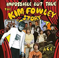 Impossible But True: Kim Fowley Story