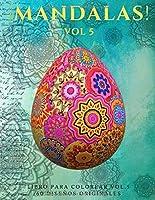 ¡Mandalas! Vol. 5: Libro para Colorear. Relájate y Deja Salir a tu Artista Interior. 60 Diseños Originales.