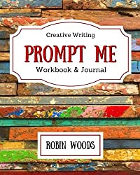 Prompt Me: Creative Writing Journal & Workbook