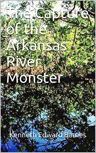 The Capture of the Arkansas River Monster (English Edition)