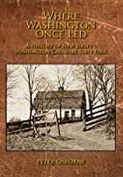 Where Washington Once Led: A History of New Jersey's Washington Crossing State Park