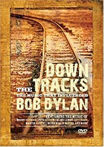 Down the Tracks: Music That Inlfuenced Bob Dylan [DVD] [Import]