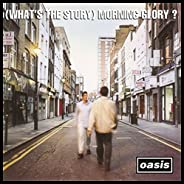 (What's The Story) Morning Glory? (Remaste