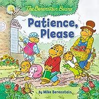 The Berenstain Bears Patience, Please (Berenstain Bears / Living Lights)