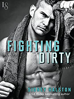 Fighting Dirty: Worth the Fight Series by [Halston, Sidney]