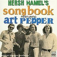 HERSH HAMEL'S SONG BOOK; ART PEPPER