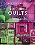 Artful Log Cabin Quilts eBook: From Inspiration to Art Quilt • Color, Composition & Visual Pathways