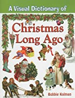 A Visual Dictionary of Christmas Long Ago (Crabtree Visual Dictionaries)