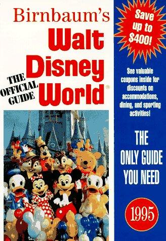 Birnbaum's Walt Disney World/1995 (Birnbaum Travel Guides)