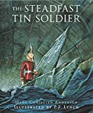 The Steadfast Tin Soldier: A retelling of Hans Christian Anderson's Tale
