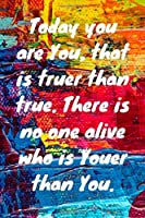 Today you are you, that is truer than true. There is no one alive who is youer than you. Happy 13th Birthday!: Happy 13th Birthday Card Quote Journal / Notebook / Diary / Greetings / Appreciation Gift (6 x 9 - 110 Blank Lined Pages)