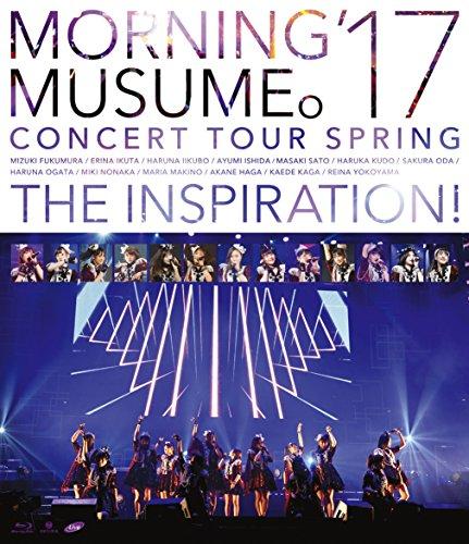 モーニング娘。'17 コンサートツアー春 ~THE INSP...