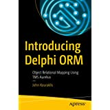 Introducing Delphi ORM: Object Relational Mapping Using TMS Aurelius