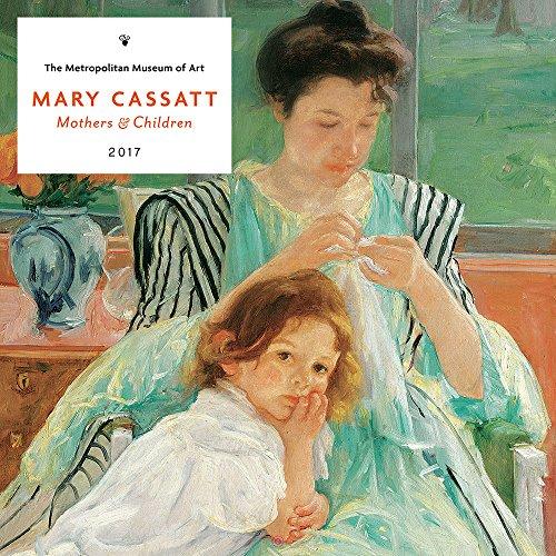 Mary Cassatt 2017 Wall Calendar: Mothers & Children