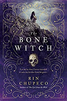 The Bone Witch by [Chupeco, Rin]