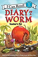 Diary of a Worm: Teacher's Pet (I Can Read Level 1)