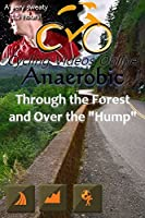 Anaerobic 4 Through the Forest and Over the Hump; Vancouver Island B.C. Blu-Ray EDITION Virtual Indoor Cycling Training