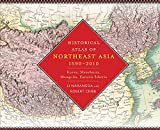 Historical Atlas of Northeast Asia, 1590-2010: Korea, Manchuria, Mongolia, Eastern Siberia (English Edition) 画像