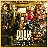 People Like Us (From Doom Patrol) [Season 1] [feat. Alan Mingo Jr.]