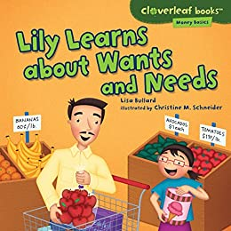 Lily Learns about Wants and Needs (Cloverleaf Books ™ — Money Basics) by [Bullard, Lisa]