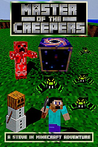 amazon master of the creepers a steve in minecraft adventure