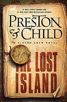 The Lost Island (Gideon Crew Book 3) by [Preston, Douglas, Child, Lincoln]